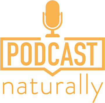 Podcast Naturally