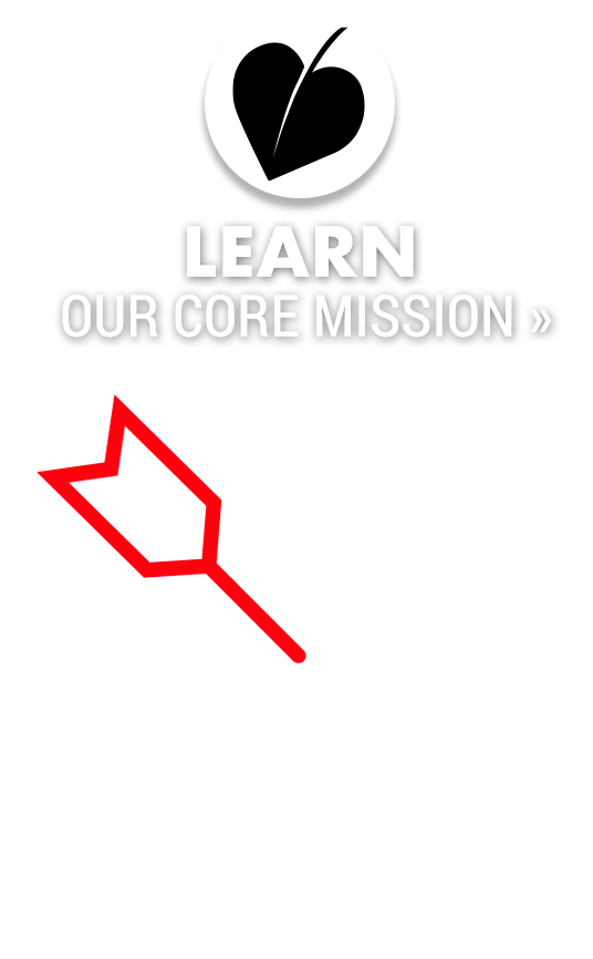 Learn Our Core Mission