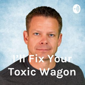 Fix Your Toxic Wagon